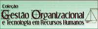 Coleção Gestão Organizacional e Tecnologia em Recursos Humanos