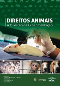 Direitos Animais - A Questão da Experimentação